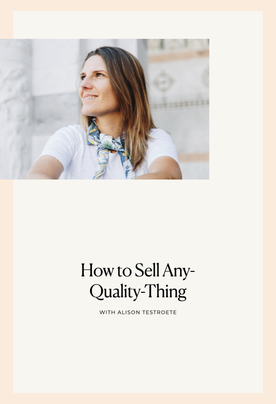 5 Secrets to Selling Any-Quality-Thing